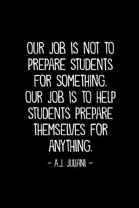 Our job is not to prepare students for something